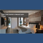 Chain hotel brands to descend upon Phuket